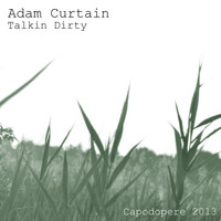 Adam Curtain - Talkin Dirty EP