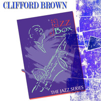 Clifford Brown - Jazz Box (The Jazz Series)