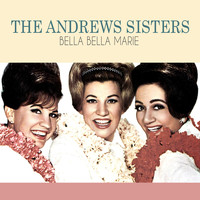 The Andrews Sisters - Bella Bella Marie