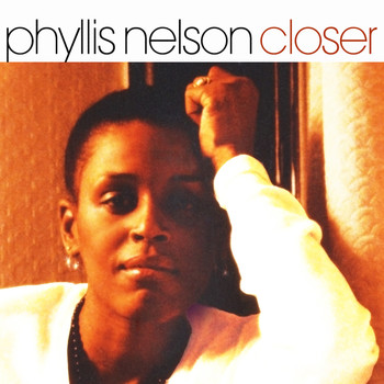 Phyllis Nelson - Closer