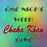 Chaka Khan - One Night with Chaka Khan Live