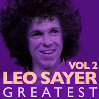 Leo Sayer - Greatest, Vol.2