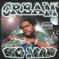 Cream - Big Man (Explicit)