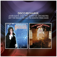 John Davis & The Monster Orchestra - Disco Recharge: Ain't That Enough for You / The Monster Strikes Again