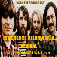 Creedence Clearwater Revival - Live - Fillmore West, 1971 (Fm Broadcast)