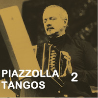 Astor Piazzolla - Piazzolla Tangos 2
