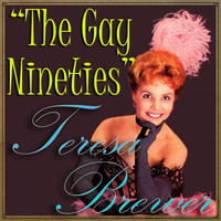 Teresa Brewer - The Gay Nineties