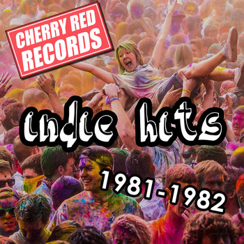 Various Artists - Cherry Red Indie Hits: 1981-1982