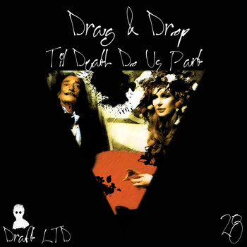Drag & Drop - Til Death Do Us Part