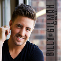 Billy Gilman - Say You Will