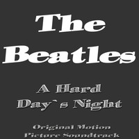 The Beatles - A Hard Day's Night (Original Motion Picture Soundtrack)