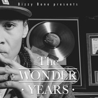 Bizzy Bone - The Wonder Years