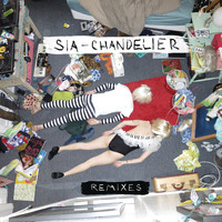 Sia - Chandelier (Remixes)