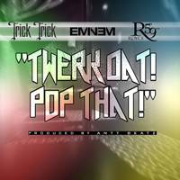 "Eminem - Twerk Dat Pop That (Clean) [feat. Eminem & Royce da 5'9""]"