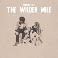 Freedom Fry - The Wilder Mile