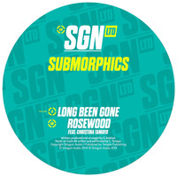Submorphics - Long Been Gone / Rosewood