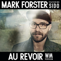 Mark Forster - Au Revoir (WM-Version)