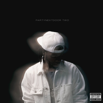 PARTYNEXTDOOR - PARTYNEXTDOOR TWO (Explicit)