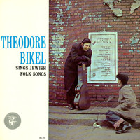 Theodore Bikel - Sings Jewish Folk Songs