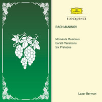 Lazar Berman - Rachmaninov: Moments Musicaux; Corelli Variations; Six Preludes