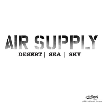 Air Supply - Desert / Sea / Sky