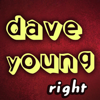 Dave Young - Right