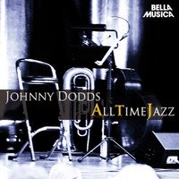 Johnny Dodds - All Time Jazz: Johnny Dodds