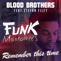 Blood Brothers - Remember This Time (feat. Stefan Filey) [Funk Memories]