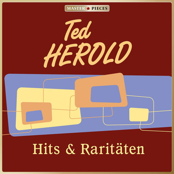 Ted Herold - Masterpieces presents Ted Herold: Hits & Raritäten