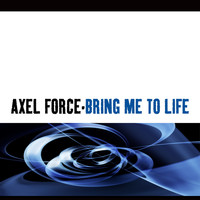 Axel Force - Bring Me To Life