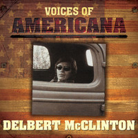 Delbert McClinton - Voices Of Americana: Delbert McClinton
