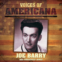 Joe Barry - Voices Of Americana: Joe Barry AKA Roosevelt Jones