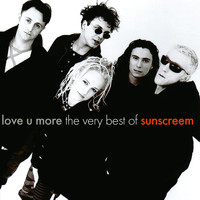 Sunscreem - Love U More: The Very Best Of