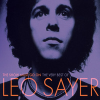 Leo Sayer - The Show Must Go On: The Very Best Of Leo Sayer