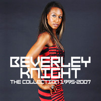 Beverley Knight - Beverley Knight- The Collection 1995 - 2007