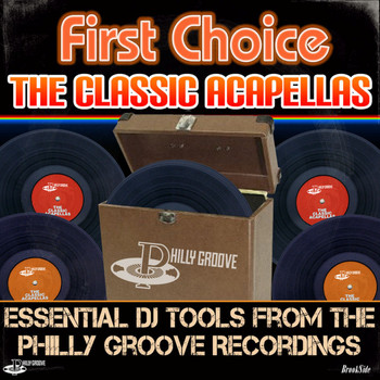 First Choice - The Classic Acapellas - Essential DJ tools from the Philly Groove Recordings