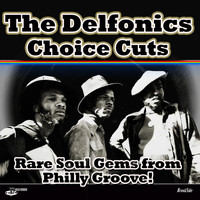 The Delfonics - Choice Cuts  - Rare Soul Gems from Philly Groove!