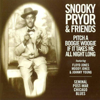 Snooky Pryor - Pitch A Boogie Woogie If It Takes Me All Night Long - Seminal Post-War Chicago Blues
