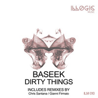 Baseek - Dirty Things Ep