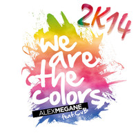 Alex Megane feat. CvB - We Are the Colors 2K14