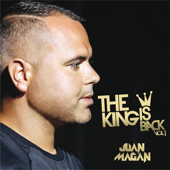 Juan Magan - The King Is Back (Vol.1/EP)