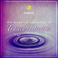 Tarena - The Essential Collection of Trancy Dreams