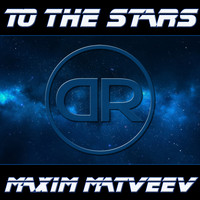 Maxim Matveev - To the Stars