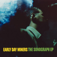 Early Day Miners - The Sonograph