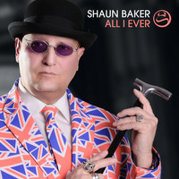 Shaun Baker - All I Ever