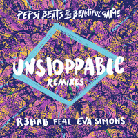 R3hab - Unstoppable (Remixes/Pepsi Beats Of The Beautiful Game)