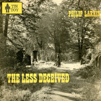Philip Larkin - The Less Deceived