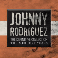 Johnny Rodriguez - The Definitive Collection: The Mercury Years