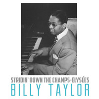 Billy Taylor - Stridin' Down The Champs-Elysées