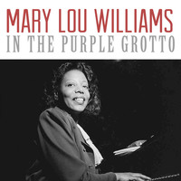 Mary Lou Williams - In the Purple Grotto